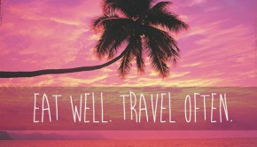 Eat well travel often banner