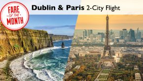 flight centre fare of the month is dublin and paris two cities one price