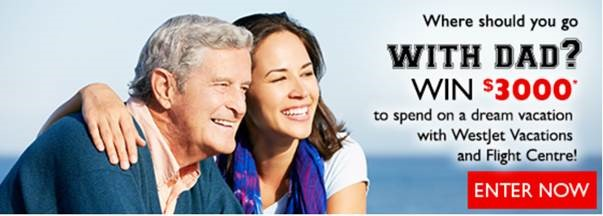 where should you go with dad travel contest win 3000 dream vacation westjet