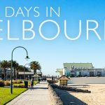 3 Best Days of Your Life in Melbourne, The Happiest City in the World
