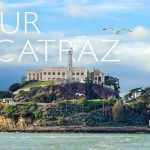 Alcatraz Tours! Experience San Francisco's Notorious Former Prison
