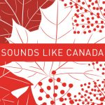 Canada Day 2018 Canadian Music Artists Playlist, Sounds Like Canada!
