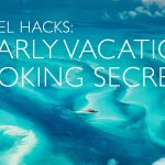 Travel Hacks: 5 Early Vacation Booking Secrets